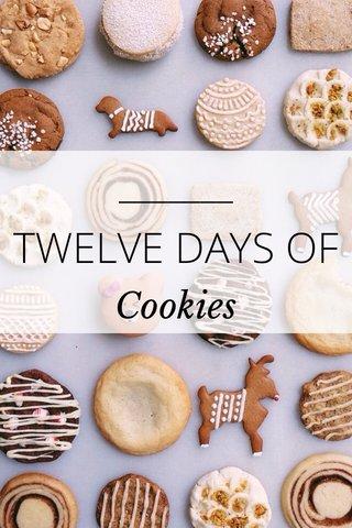 TWELVE DAYS OF Cookies