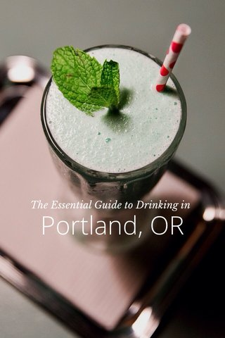 Portland, OR The Essential Guide to Drinking in