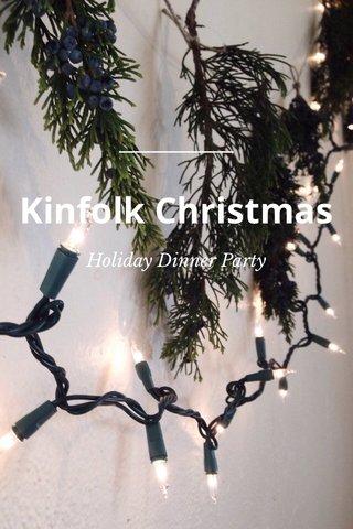Kinfolk Christmas Holiday Dinner Party