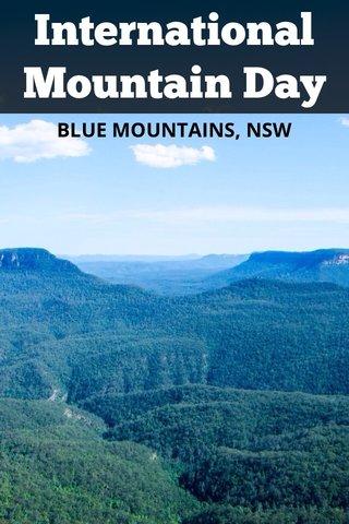 International Mountain Day BLUE MOUNTAINS, NSW