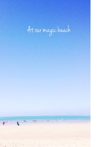 At our magic beach