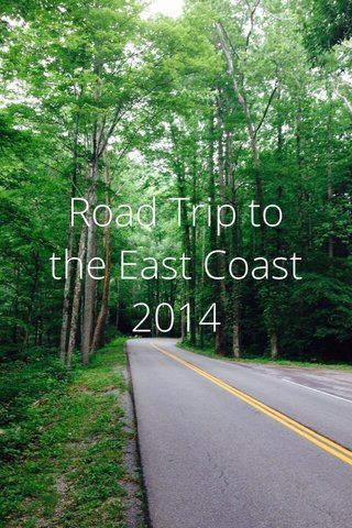 Road Trip to the East Coast 2014