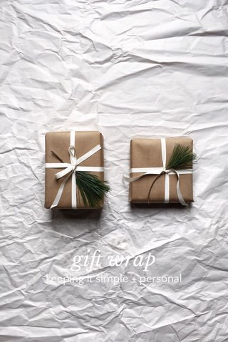 gift wrap keeping it simple + personal