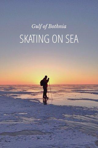 SKATING ON SEA Gulf of Bothnia