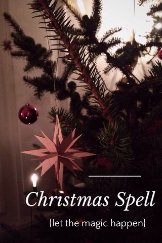 Christmas Spell {let the magic happen}