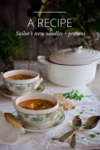 A RECIPE Sailor's stew noodles + prawns