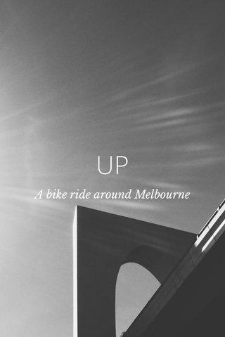 UP A bike ride around Melbourne