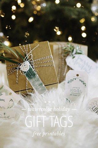 GIFT TAGS * * * — watercolor holiday — free printables * * *