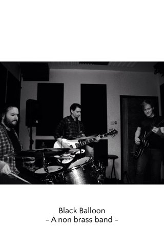 Black Balloon - A non brass band -