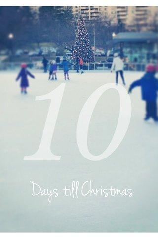 10 Days till Christmas