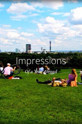 Impressions Of a Year Abroad