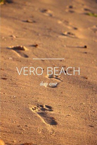 VERO BEACH day one