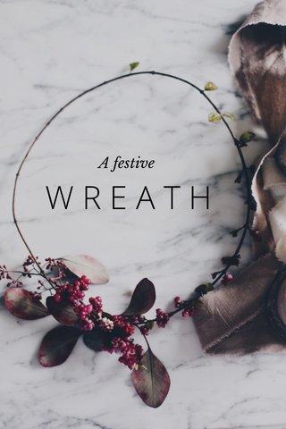 WREATH A festive