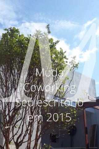 M Muda Coworking Seu escritório em 2015
