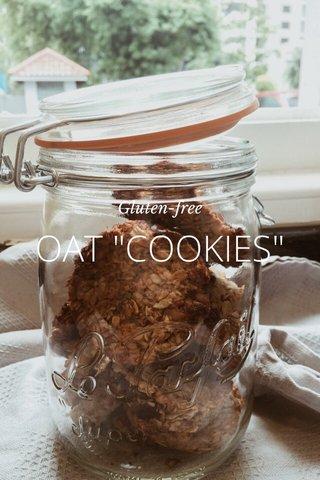 "OAT ""COOKIES"" Gluten-free"