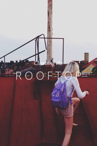 ROOFTOP Climbing the