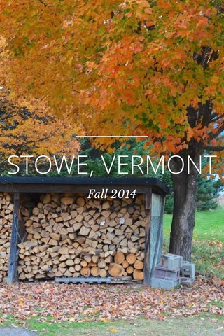 STOWE, VERMONT Fall 2014
