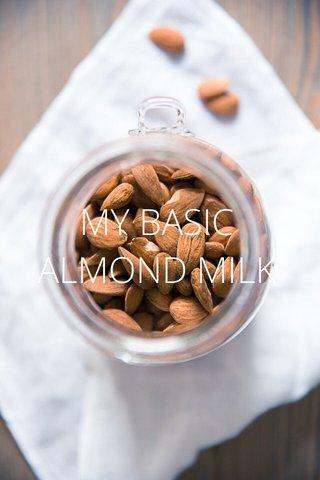 MY BASIC ALMOND MILK