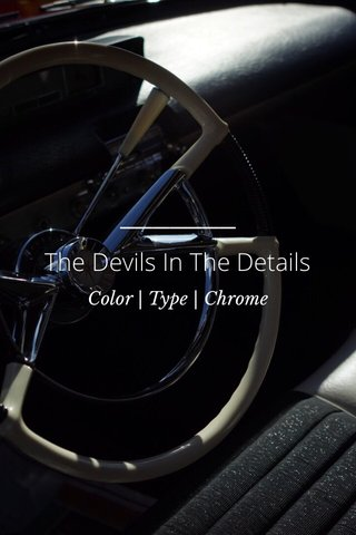 The Devils In The Details Color   Type   Chrome