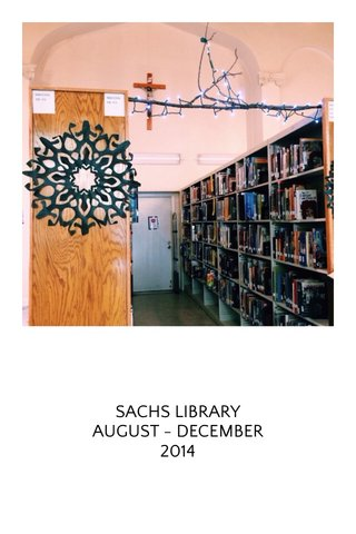 SACHS LIBRARY AUGUST - DECEMBER 2014