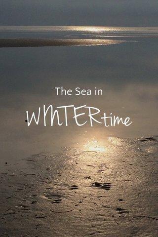 WINTERtime The Sea in