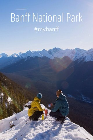 Banff National Park #mybanff