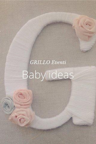 Baby ideas GRILLO Eventi