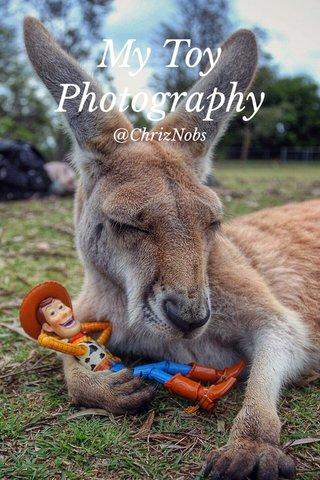 My Toy Photography @ChrizNobs