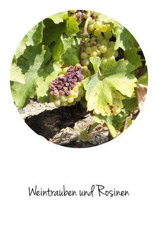 Weintrauben und Rosinen