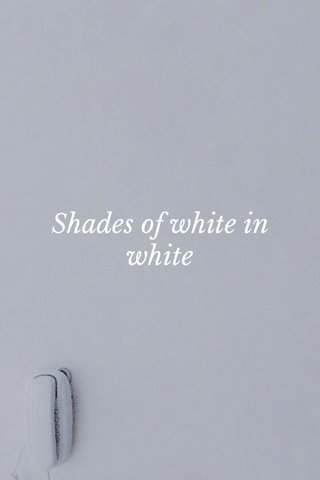 Shades of white in white