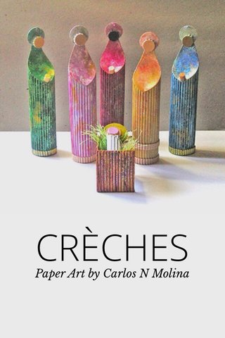 CRÈCHES Paper Art by Carlos N Molina