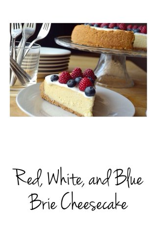 Red, White, and Blue Brie Cheesecake
