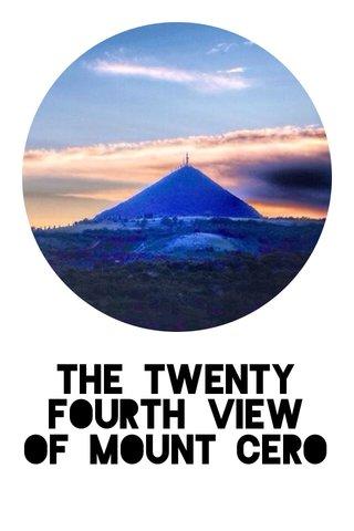 The TWENTY FOURTH VIEW OF MOUNT cero