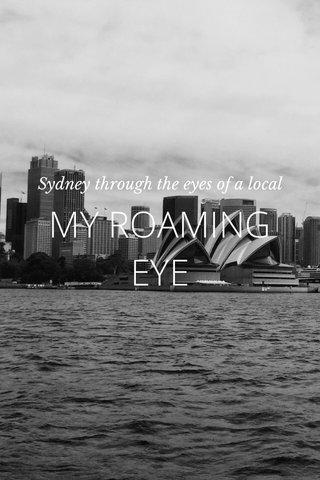 MY ROAMING EYE Sydney through the eyes of a local