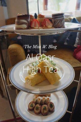 Al Qasr High Tea The Miss W. Blog