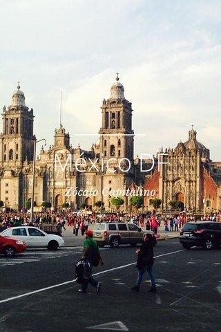 México DF Zócalo Capitalino