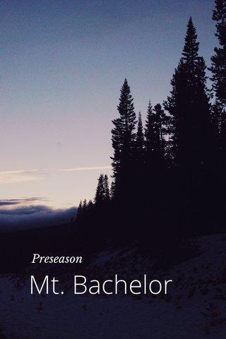 Mt. Bachelor Preseason