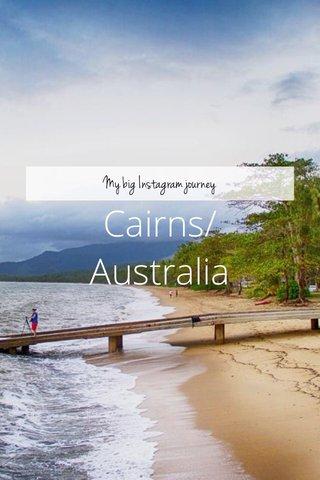 Cairns/Australia My big Instagram journey