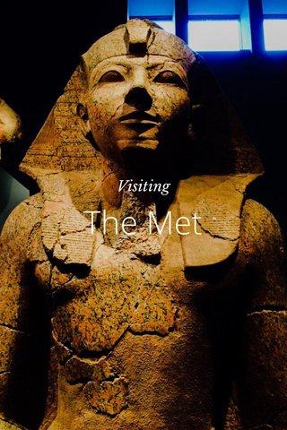 The Met Visiting