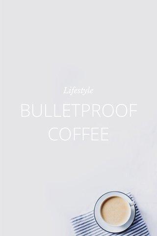 BULLETPROOF COFFEE Lifestyle