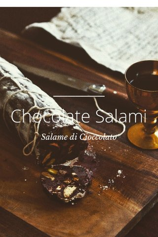 Chocolate Salami Salame di Cioccolato