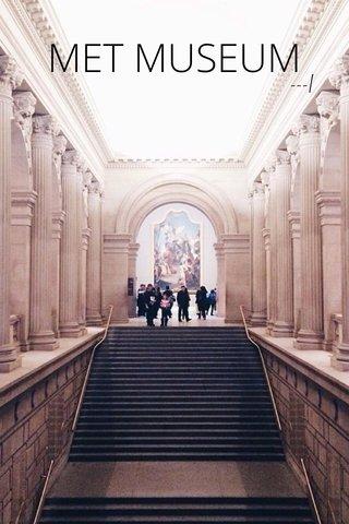 MET MUSEUM ---/