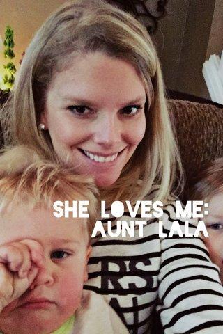 She loves me: Aunt lala