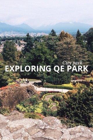 EXPLORING QE PARK City park