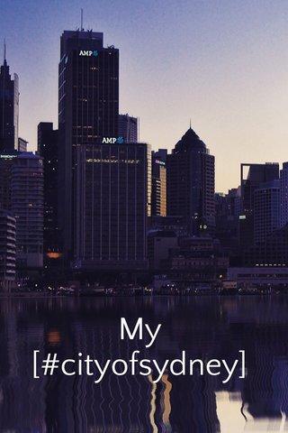 My [#cityofsydney]