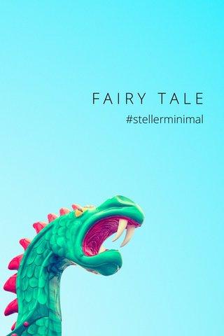 FAIRY TALE #stellerminimal