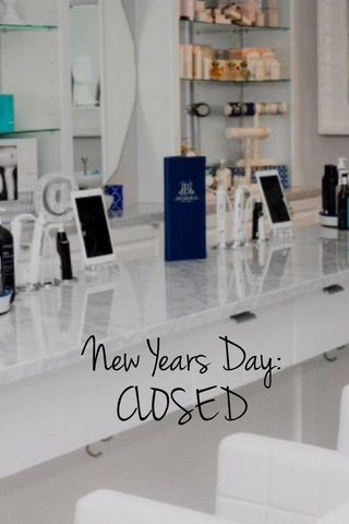 New Years Day: CLOSED