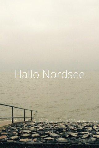 Hallo Nordsee