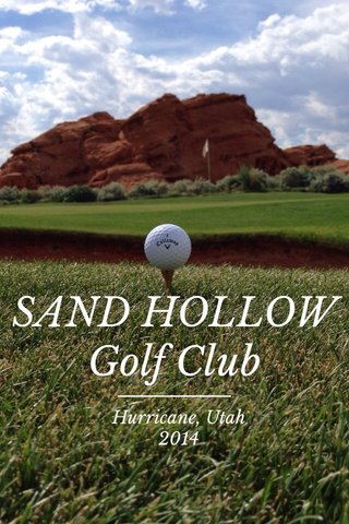 SAND HOLLOW Golf Club Hurricane, Utah 2014