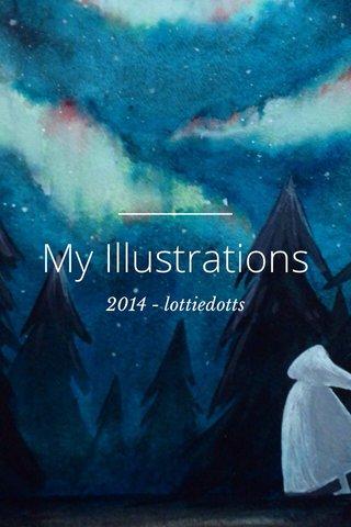My Illustrations 2014 - lottiedotts